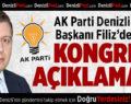 AK Parti Denizli İl Başkanı Filiz'den Kongre Açıklaması