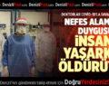 DOKTORLAR COVİD-19'LA SAVAŞI ANLATIYOR