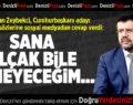 Bakan Zeybekci'den Akşener'in Sözlerine Yanıt Gecikmedi