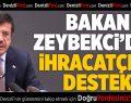 Bakan Zeybekci'den İhracatçıya Destek