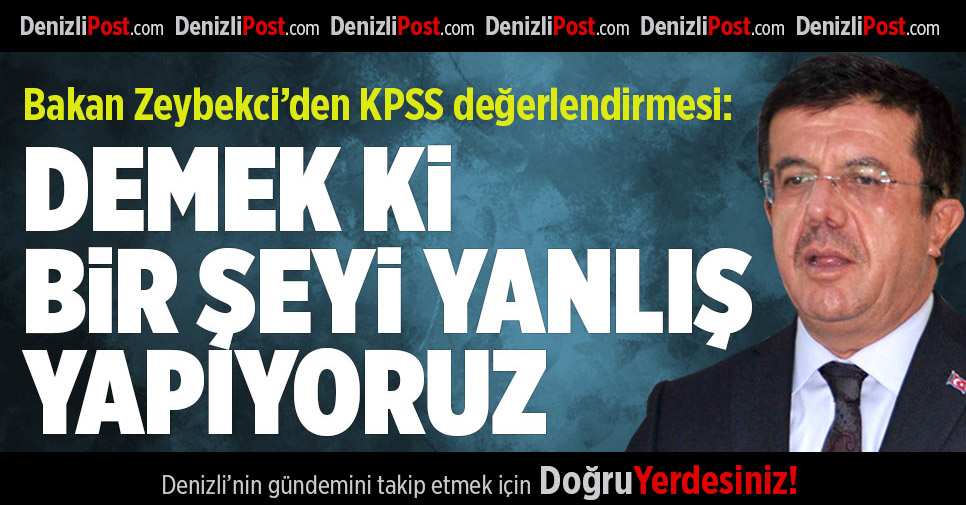 Bakan Zeybekci'den KPSS Değerlendirmesi