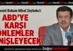 Bakan Zeybekci: ABD'ye Karşı Önlemler Genişleyecek