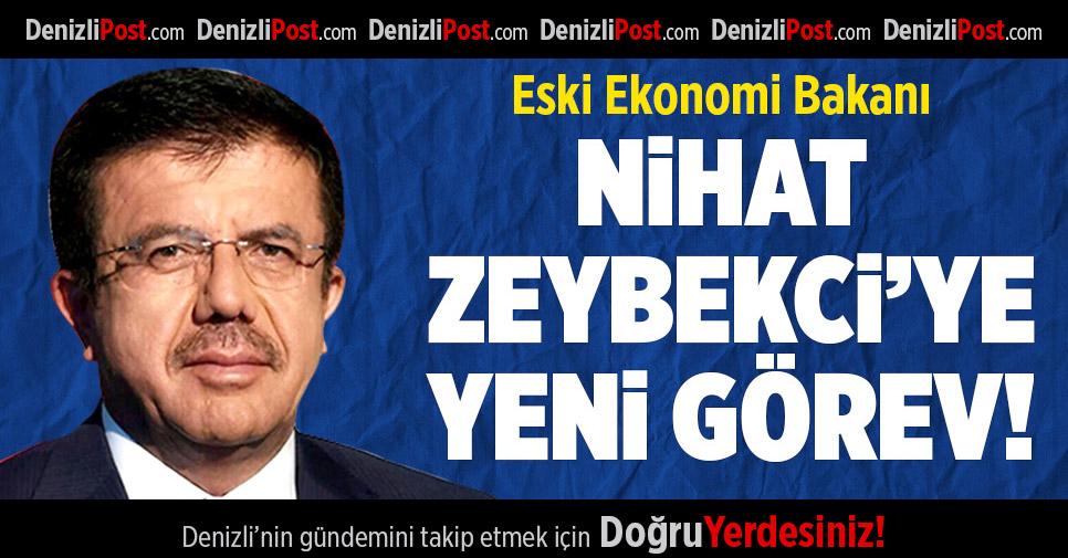 Nihat Zeybekci'ye Yeni Görev!