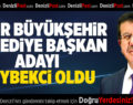 Zeybekci, İzmir Büyükşehir Belediye Başkan Adayı Oldu