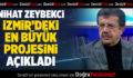 Zeybekci İzmir'deki en önemli projesini açıkladı