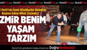 Zeybekci: İzmir Benim Yaşam Tarzım