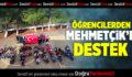 Öğrencilerden Mehmetcik'e Destek