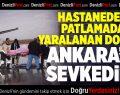 Oksijen tüpü patlamasında yaralanan doktor Ankara'ya sevkedildi