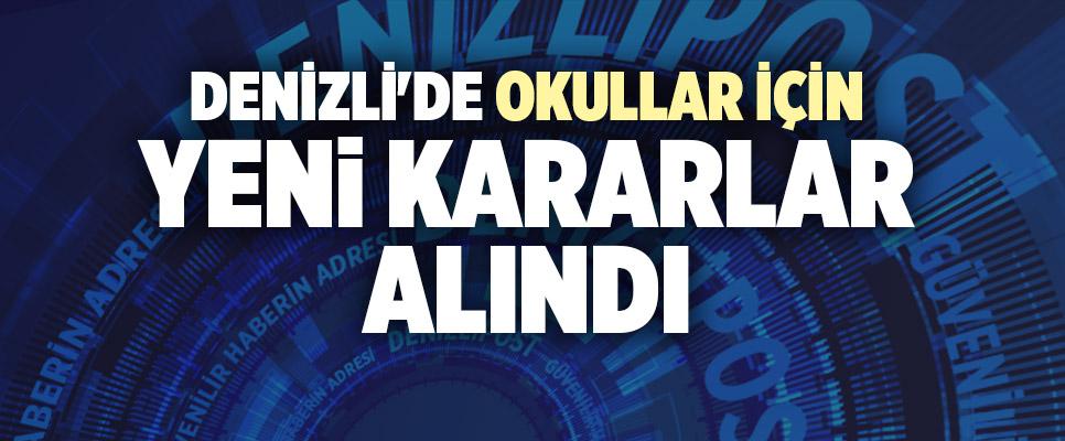 DENİZLİ'DE OKULLAR İÇİN YENİ KARARLAR ALINDI