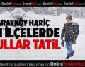 Sarayköy Hariç İl Genelinde Okullar Tatil