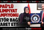 Olimpiyat Şampiyonu'ndan Rektör Bağ'a Ziyaret