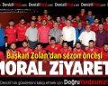Başkan Zolan'dan sezon öncesi moral ziyareti