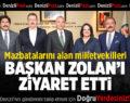 Mazbatalarını Alan Milletvekilleri Başkan Zolan'ı Ziyaret Etti