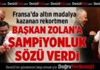 Avrupa Rekortmeninden Başkan Zolan'a Şampiyonluk Sözü