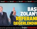 Başkan Zolan'dan referandum değerlendirmesi
