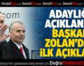 Adaylığı Açıklanan Başkan Zolan'dan İlk Açıklama
