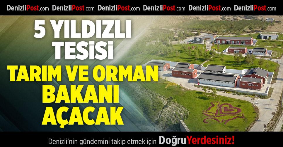 Tarım ve Orman Bakanı Pakdemirli, 5 yıldızlı tesisi açacak
