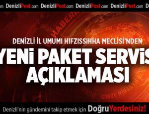 DENİZLİ İL UMUMI HIFZISSIHHA MECLİSİ'NDEN YENİ PAKET SERVİSİ AÇIKLAMASI