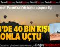 'Beyaz Cennet' Pamukkale'de balon uçuşuna ilgi