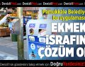 Pamukkale Belediyesi'nin Uygulaması İsrafa Çözüm Oldu
