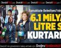 Pamukkale Belediyesi'nin Projesiyle 6.1 Milyar Litre Su Kurtarıldı