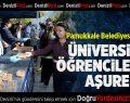 Pamukkale Belediyesi'nden Üniversite Öğrencilerine Aşure