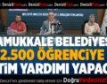 Pamukkale Belediyesi'nden 2.500 Öğrenciye Eğitim Yardımı