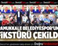 PAMUKKALE BELEDİYESPOR'UN FİKSTÜRÜ ÇEKİLDİ