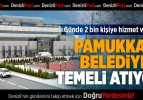Pamukkale Belediyesi Dev Projenin Temelini Atıyor