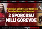 Pamukkale Belediyespor Tekerlekli Sandalye Basketbol takımının 2 sporcusu milli görevde