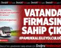 VATANDAŞ FİRMASINA SAHİP ÇIKTI!