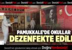 PAMUKKALE'DE OKULLAR DEZENFEKTE EDİLDİ