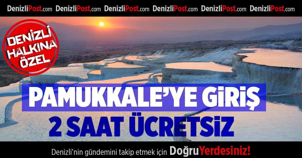 Pamukkale Travertenleri 2 Saat Ücretsiz Olacak