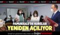 PAMUKKALE'DE KURSLAR YENİDEN AÇILIYOR