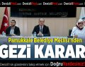 Pamukkale Belediye Meclisi'nden Gezi Kararı
