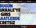 Bugün Pamukkale'ye Giriş Bu Saatlerde Ücretsiz