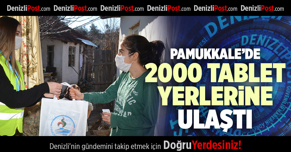 PAMUKKALE'DE 2000 TABLET YERLERİNE ULAŞTI