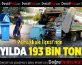 Pamukkale İlçesi'nde Bir Yılda 193 Bin Ton Çöp