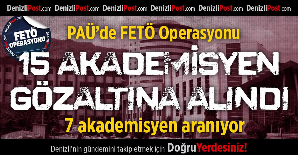 Pamukkale Üniversitesi'nde 15 akademisyen gözaltına alındı