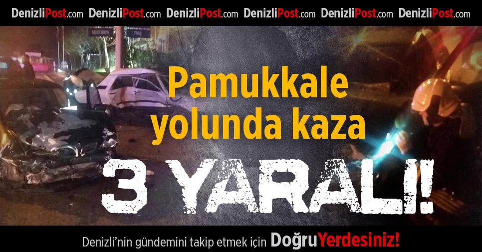 Pamukkale Yolunda Kaza: 3 Yaralı