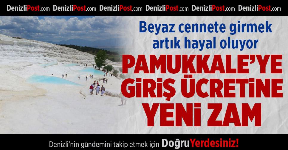 Pamukkale'ye Giriş Ücretine Yeni Zam!
