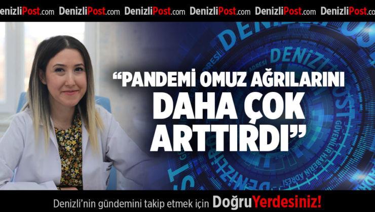 """""""PANDEMİ OMUZ AĞRILARINI DAHA ÇOK ARTTIRDI"""""""