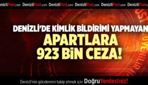 DENİZLİ'DE KİMLİK BİLDİRİMİ YAPMAYAN APARTLARA 923 BİN CEZA