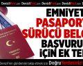 Emniyetten pasaport ve sürücü belgesi başvuruları için…