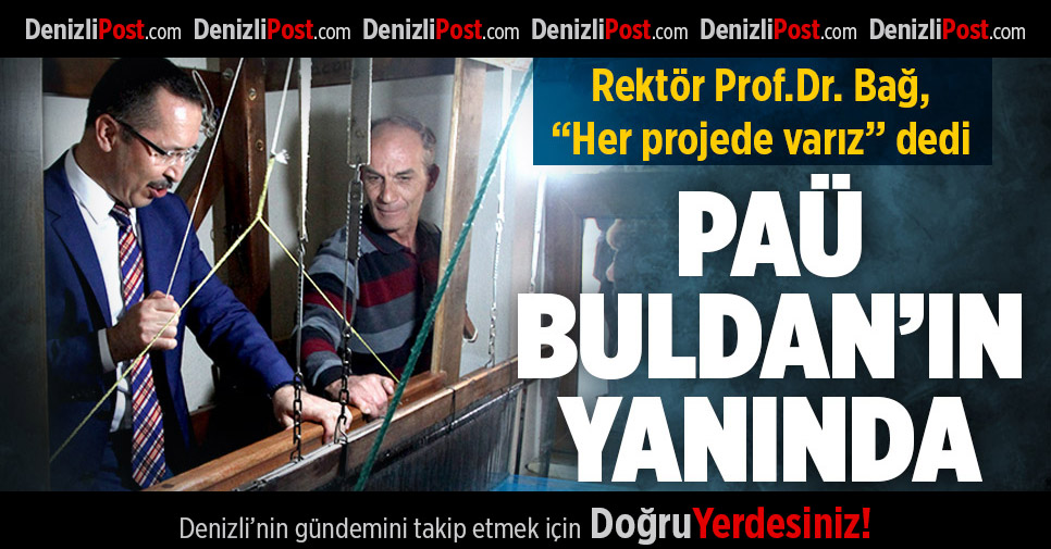 """Rektör Prof.Dr. Bağ, """"Her projede varız"""" dedi"""