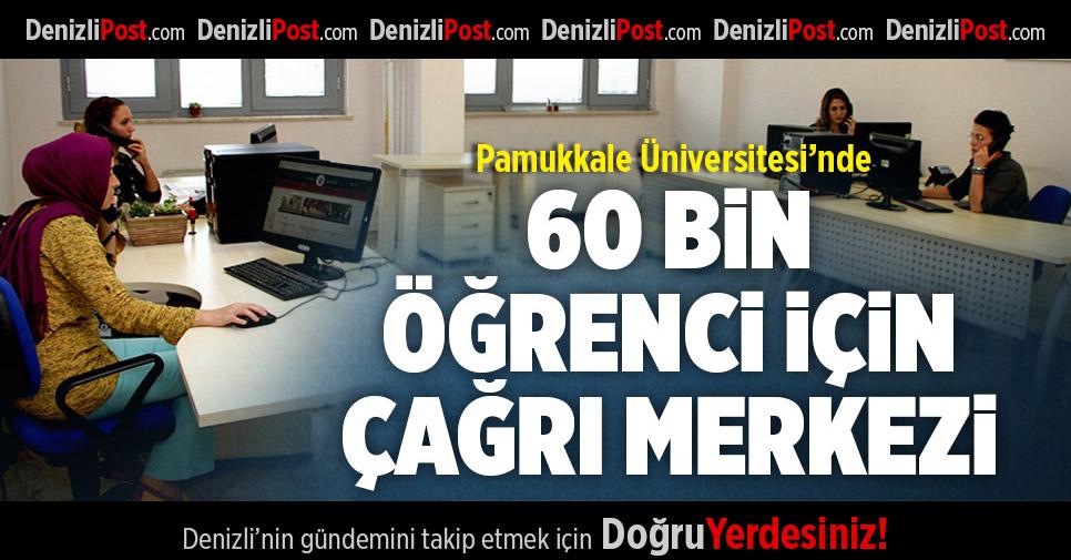 Pamukkale Üniversitesi'nde 60 Bin Öğrenci İçin Çağrı Merkezi