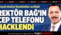 PAÜ Rektörü Bağ'ın Cep Telefonu Hacklendi