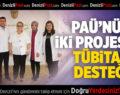 PAÜ'nün iki projesine TÜBİTAK desteği