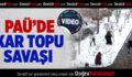 PAÜ'de Kar Topu Savaşı!