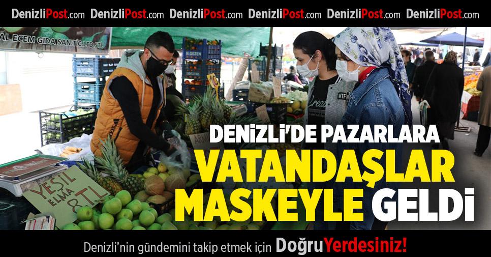 DENİZLİ'DE PAZARLARA VATANDAŞLAR MASKEYLE GELDİ